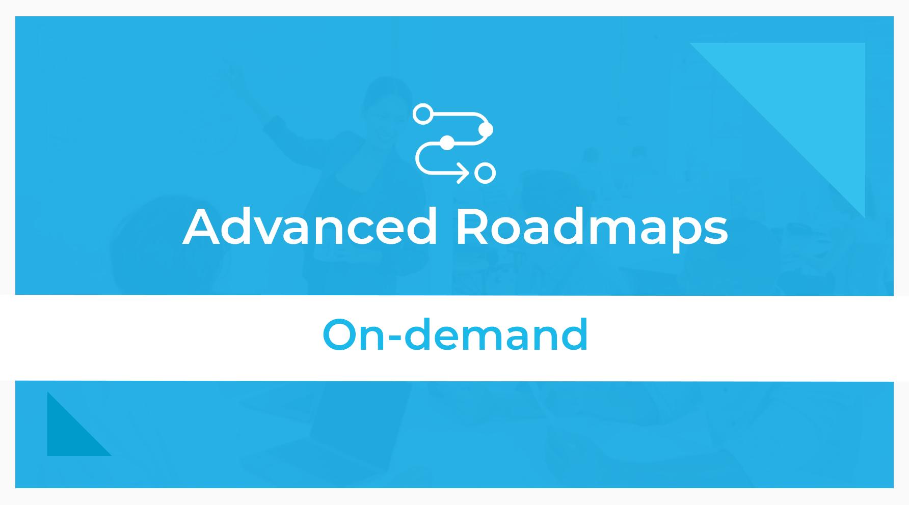 advanced roadmaps training