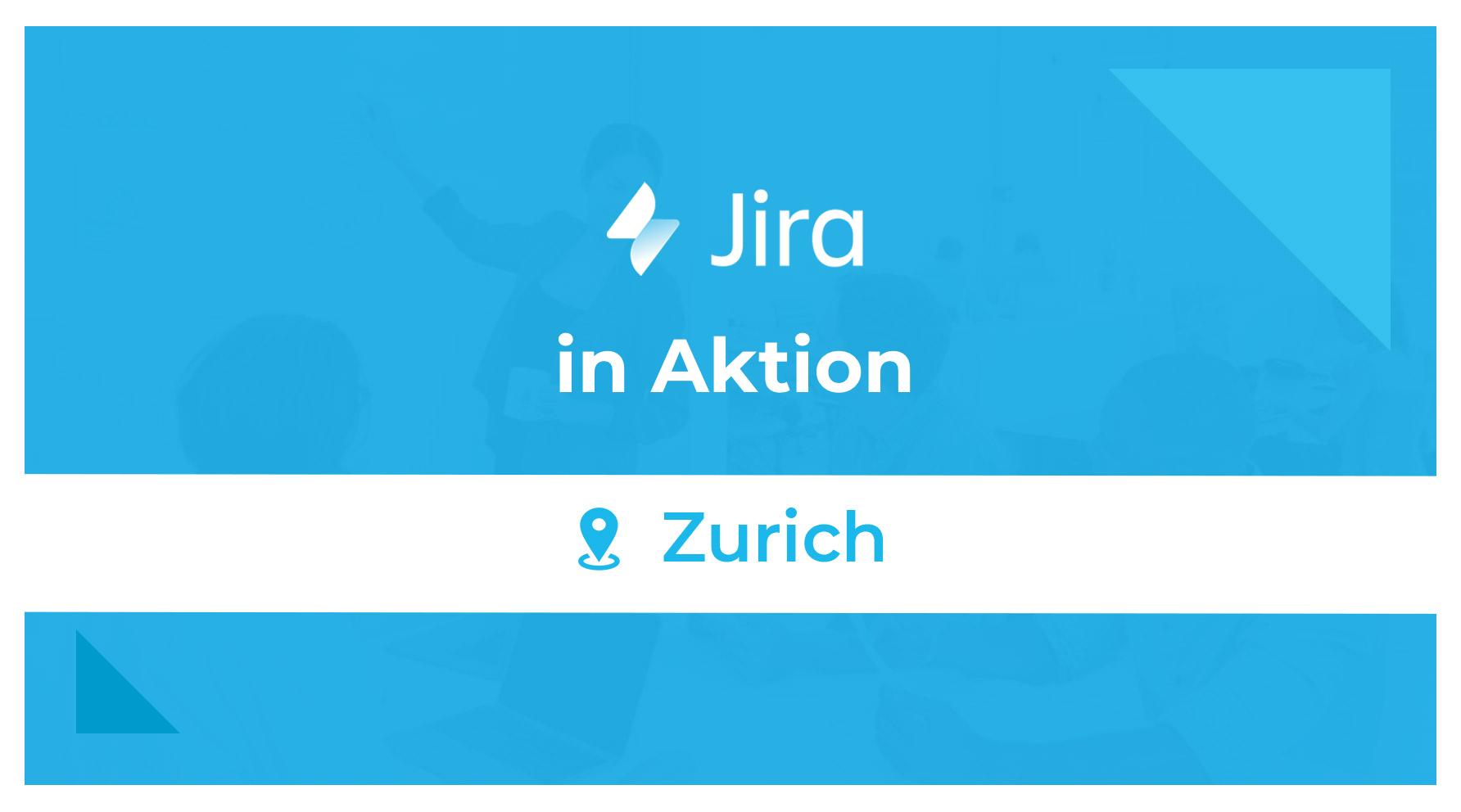 Schulung - Jira in Aktion - Zurich