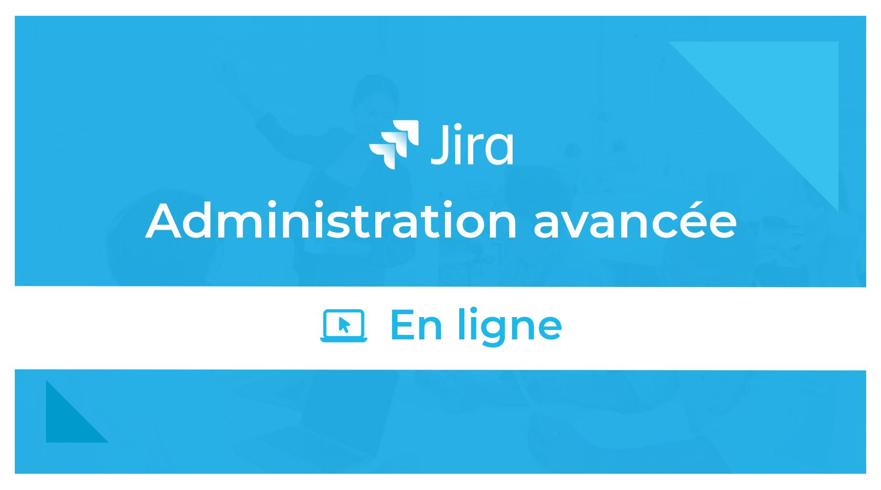 Formation Jira Admin Avancé En Ligne