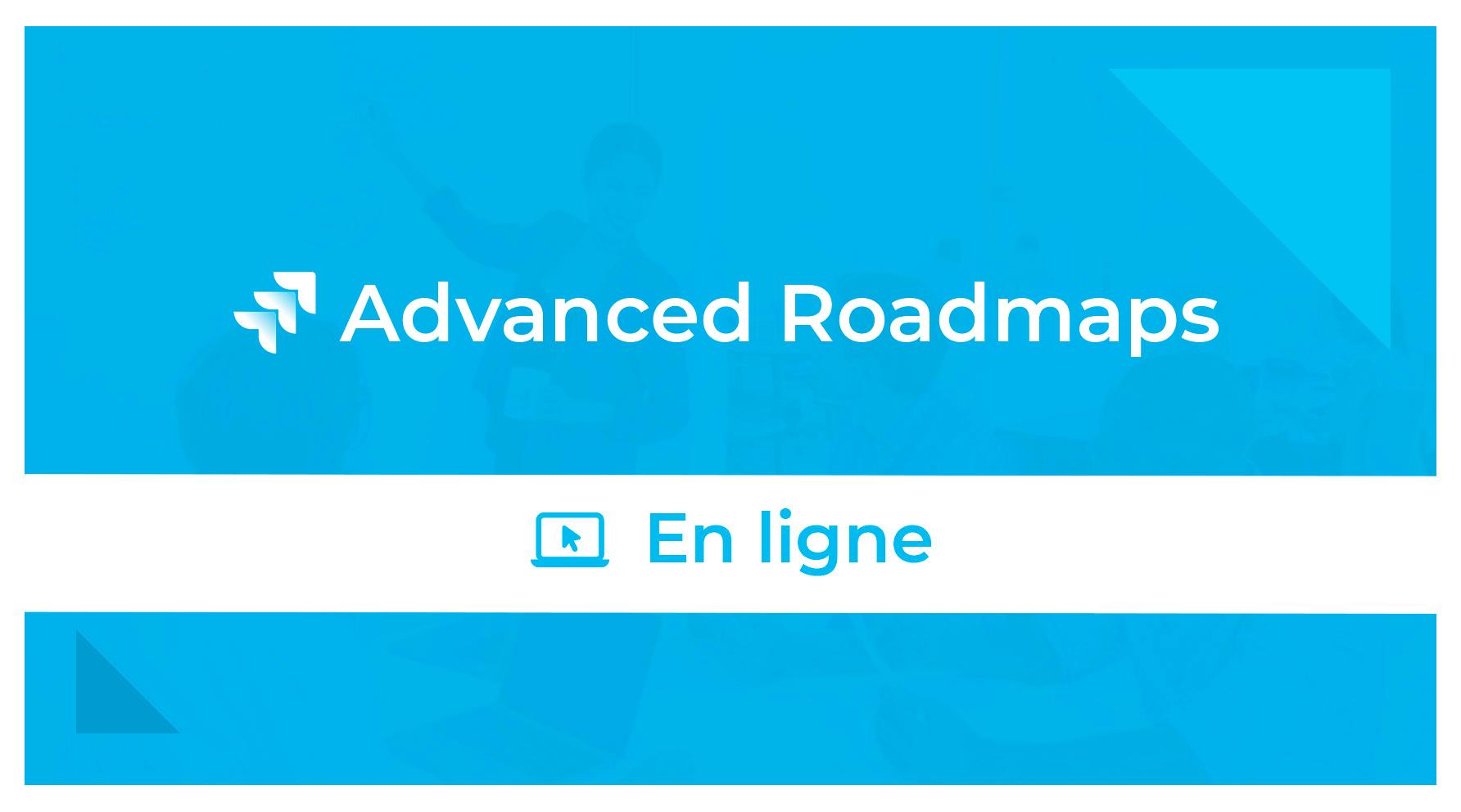 Formation Advanced Roadmaps En Ligne