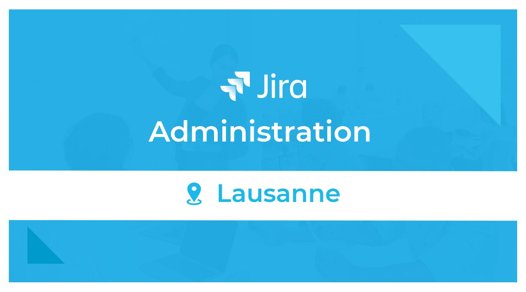 Formation Jira Admin Lausanne