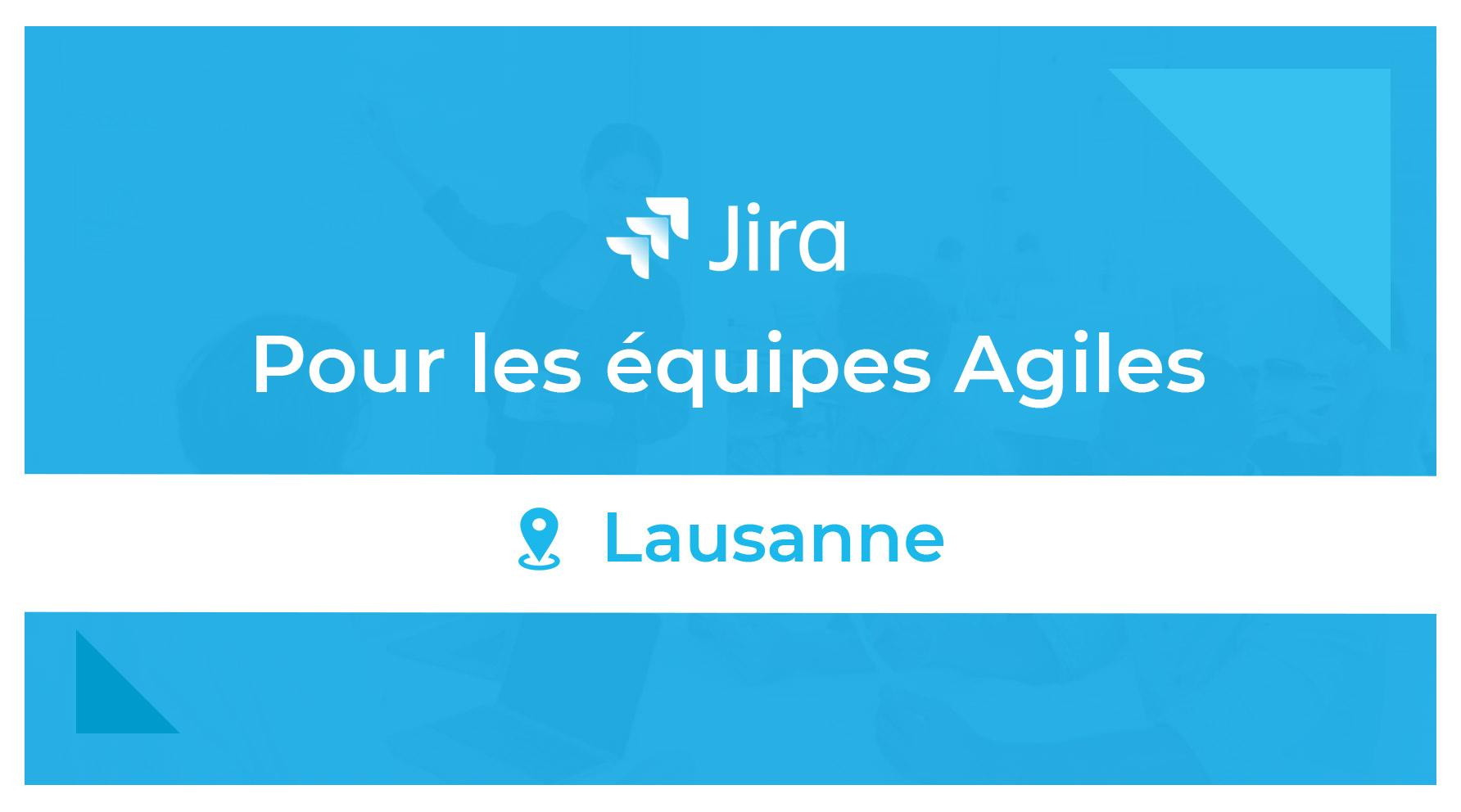 Jira Equipe Agile Lausanne