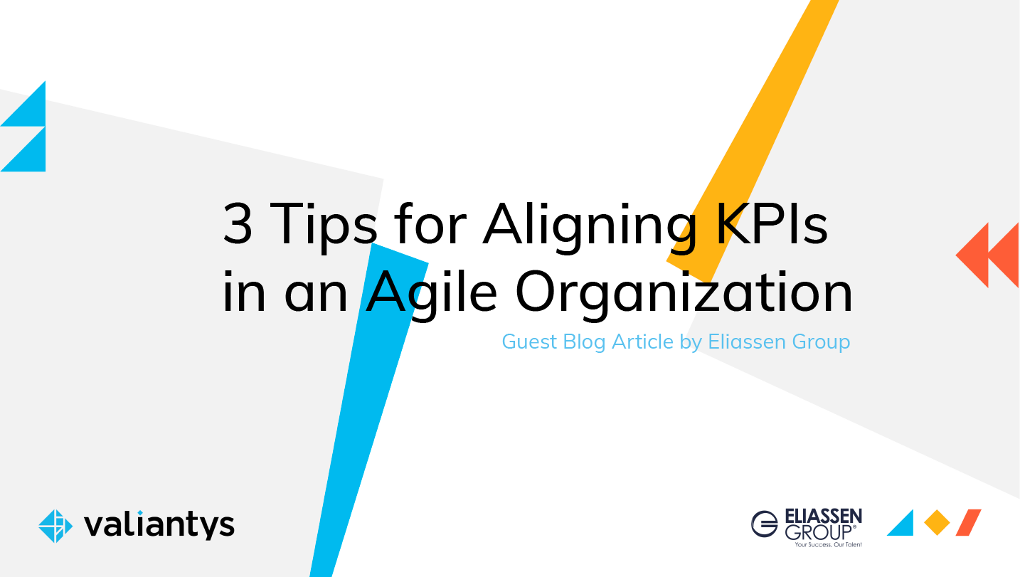 3 Tips for Aligning KPIs in an Agile Organization